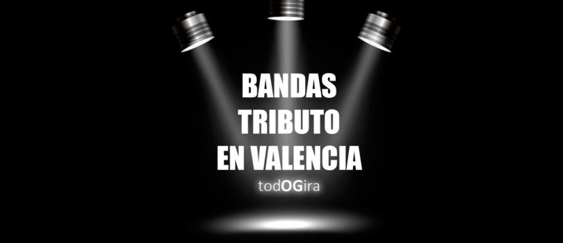 Bandas tributo en Valencia